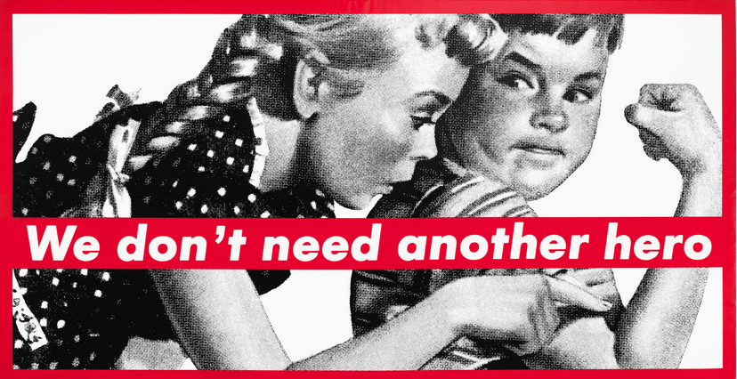 composizione di Barbara Kruger, We don't need another hero